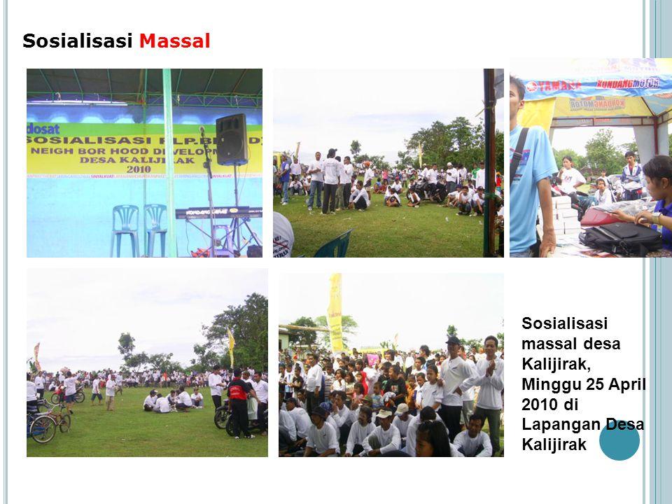 Sosialisasi Massal Sosialisasi massal desa Kalijirak, Minggu 25 April 2010 di Lapangan Desa Kalijirak.