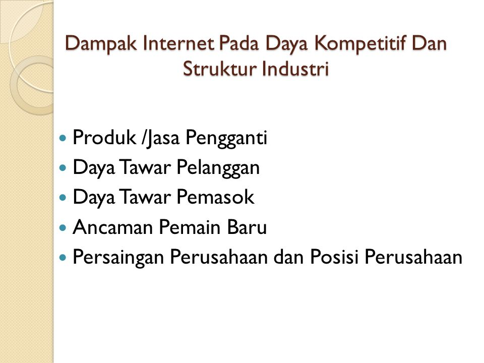 Dampak Internet Pada Daya Kompetitif Dan Struktur Industri