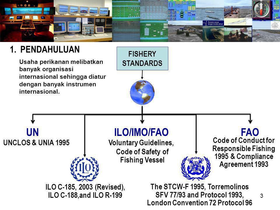 UN ILO/IMO/FAO FAO 1. PENDAHULUAN FISHERY STANDARDS