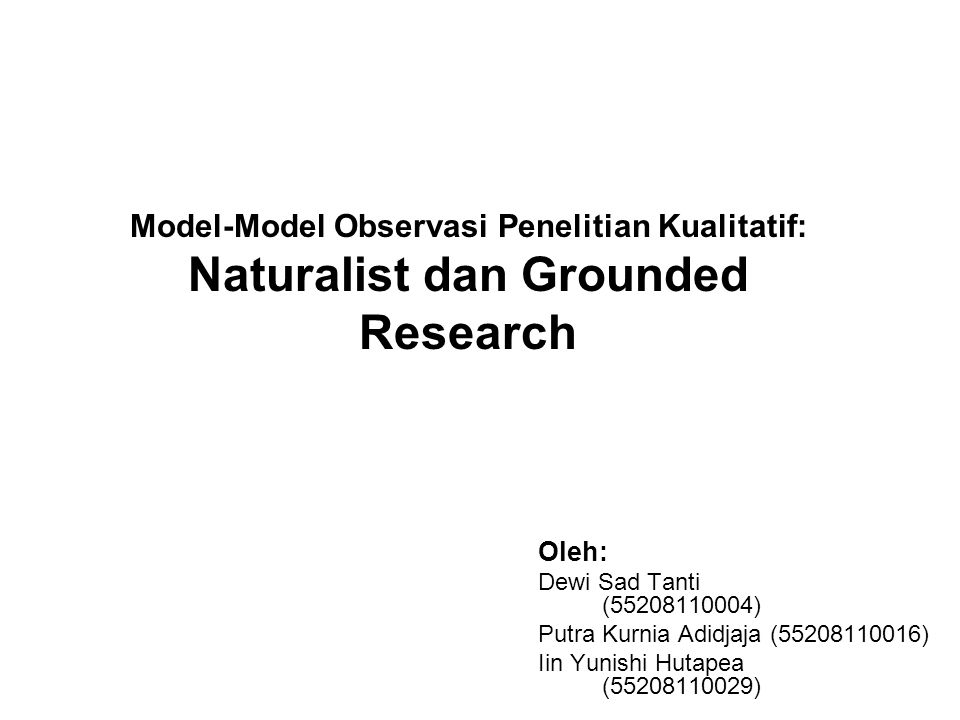 Model-Model Observasi Penelitian Kualitatif: Naturalist dan Grounded Research