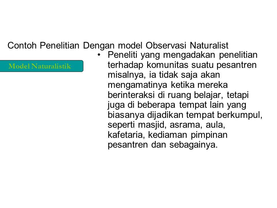 Contoh Penelitian Dengan model Observasi Naturalist