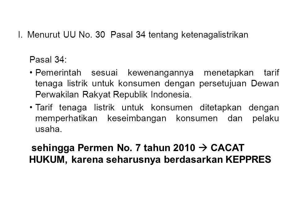 Menurut UU No. 30 Pasal 34 tentang ketenagalistrikan