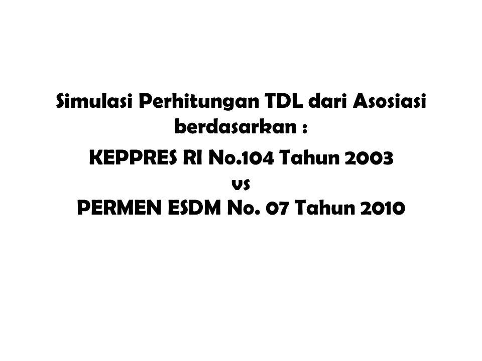 Simulasi Perhitungan TDL dari Asosiasi berdasarkan : KEPPRES RI No