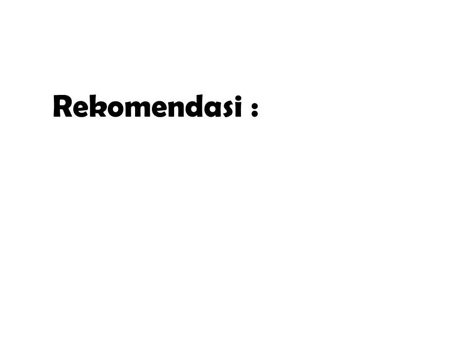 Rekomendasi :