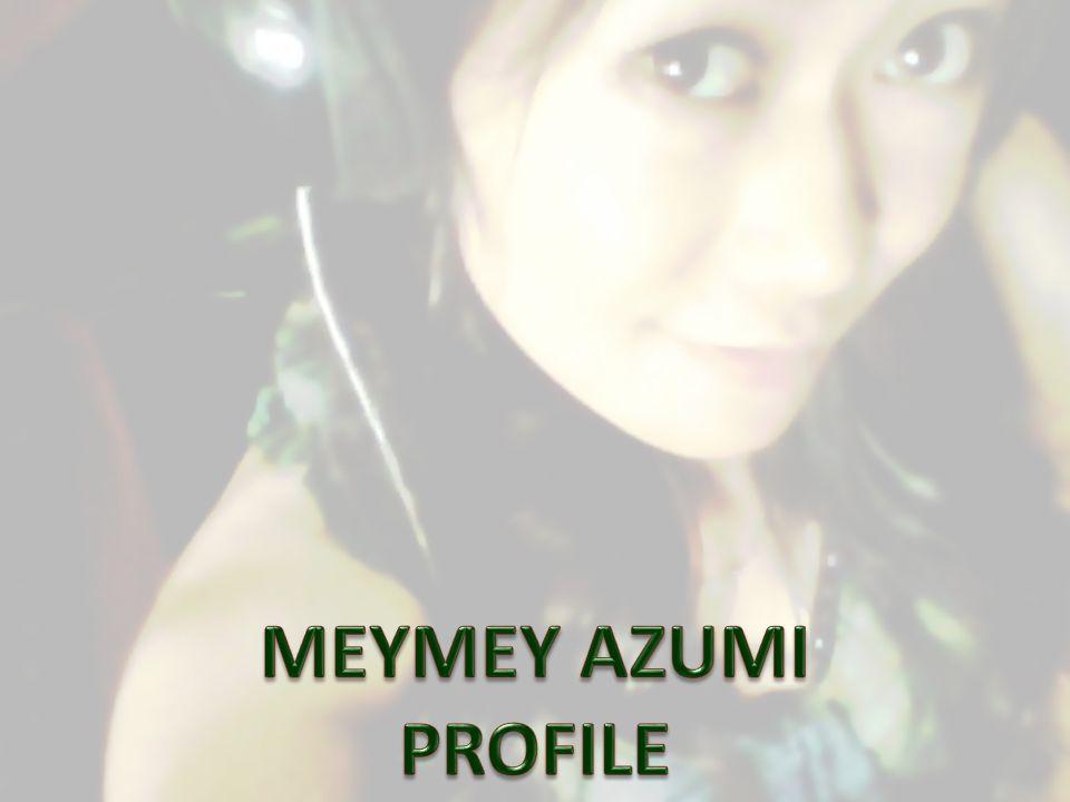 MEYMEY AZUMI PROFILE