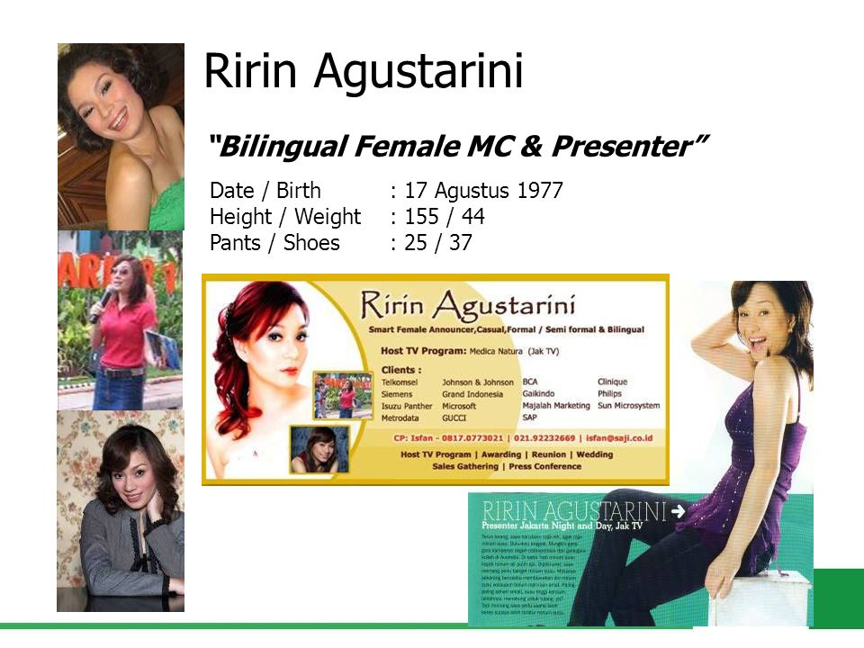 Ririn Agustarini Bilingual Female MC & Presenter Date / Birth : 17 Agustus 1977 Height / Weight : 155 / 44.