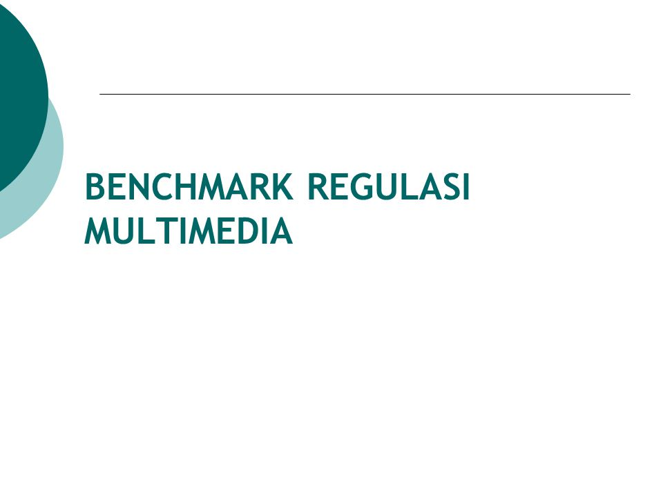 BENCHMARK REGULASI MULTIMEDIA