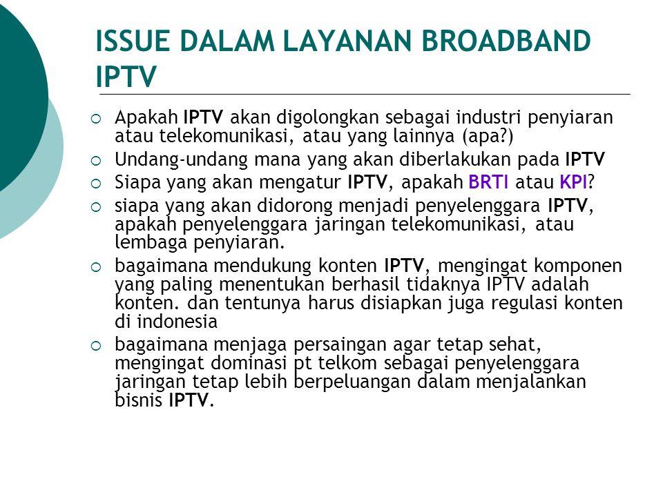 ISSUE DALAM LAYANAN BROADBAND IPTV