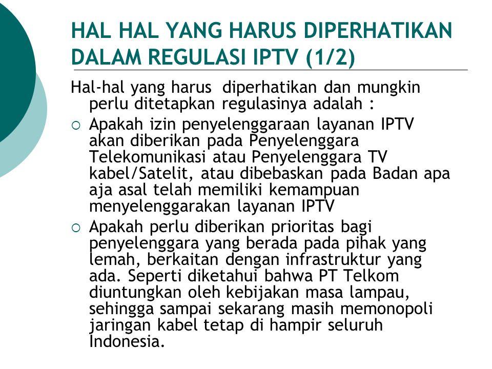 HAL HAL YANG HARUS DIPERHATIKAN DALAM REGULASI IPTV (1/2)