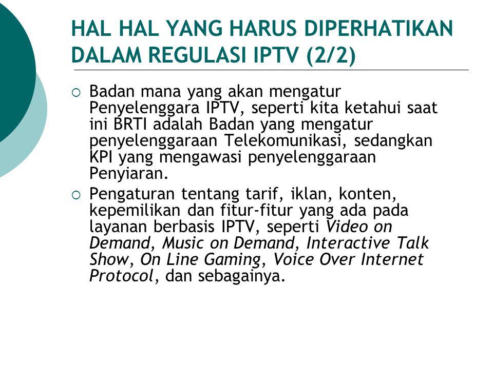 HAL HAL YANG HARUS DIPERHATIKAN DALAM REGULASI IPTV (2/2)