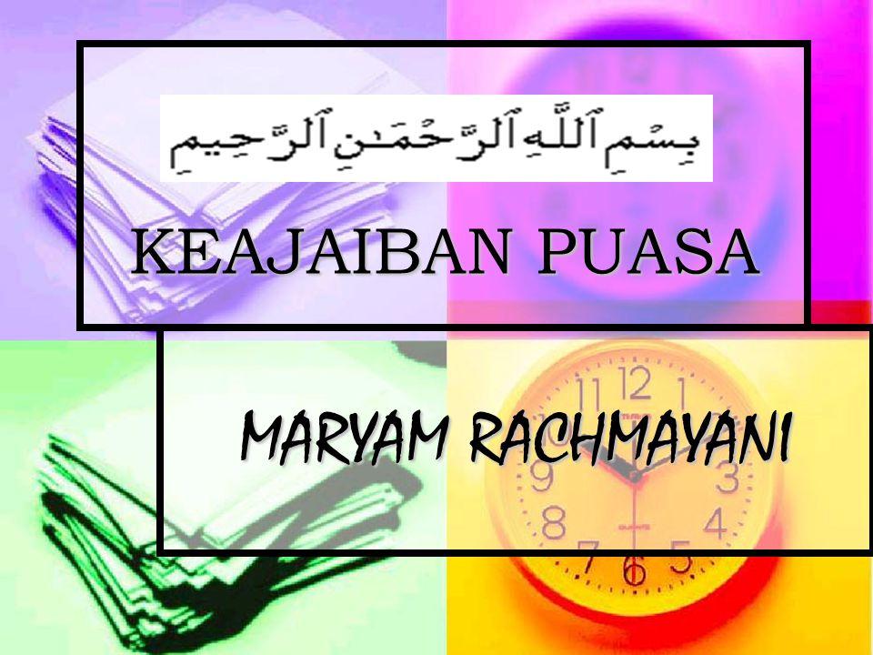 KEAJAIBAN PUASA MARYAM RACHMAYANI