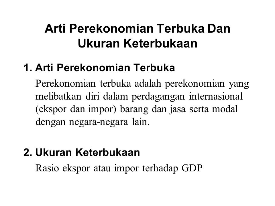 Arti Perekonomian Terbuka Dan Ukuran Keterbukaan