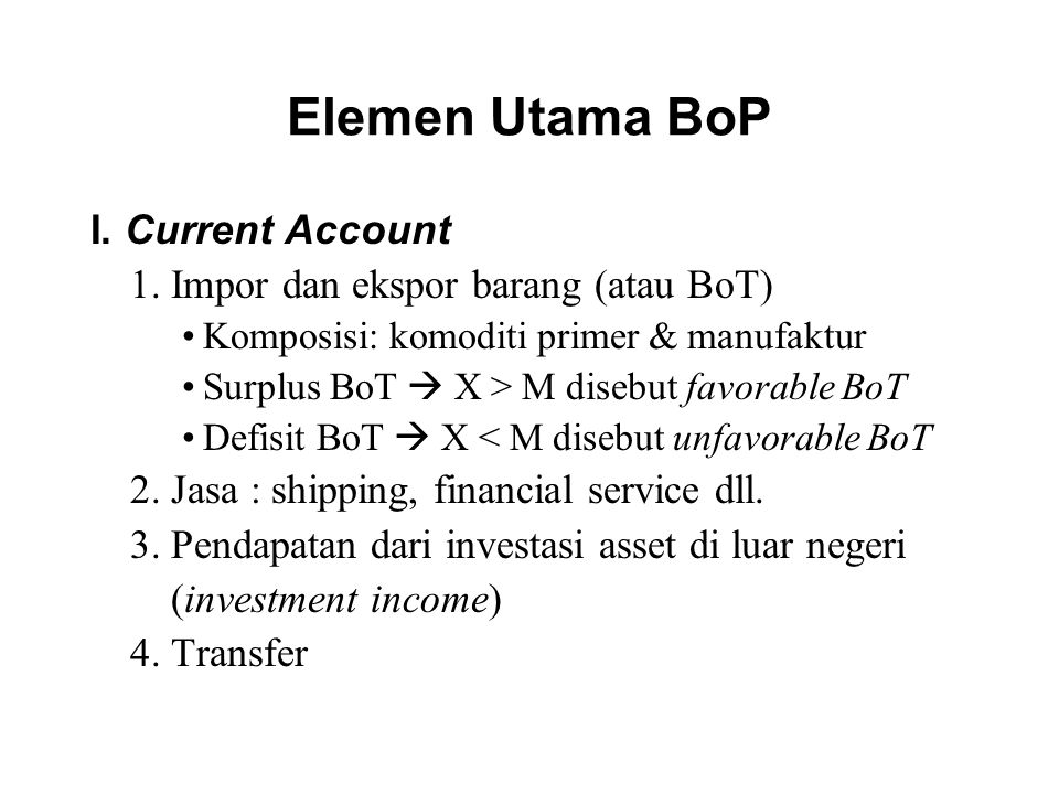 Elemen Utama BoP I. Current Account
