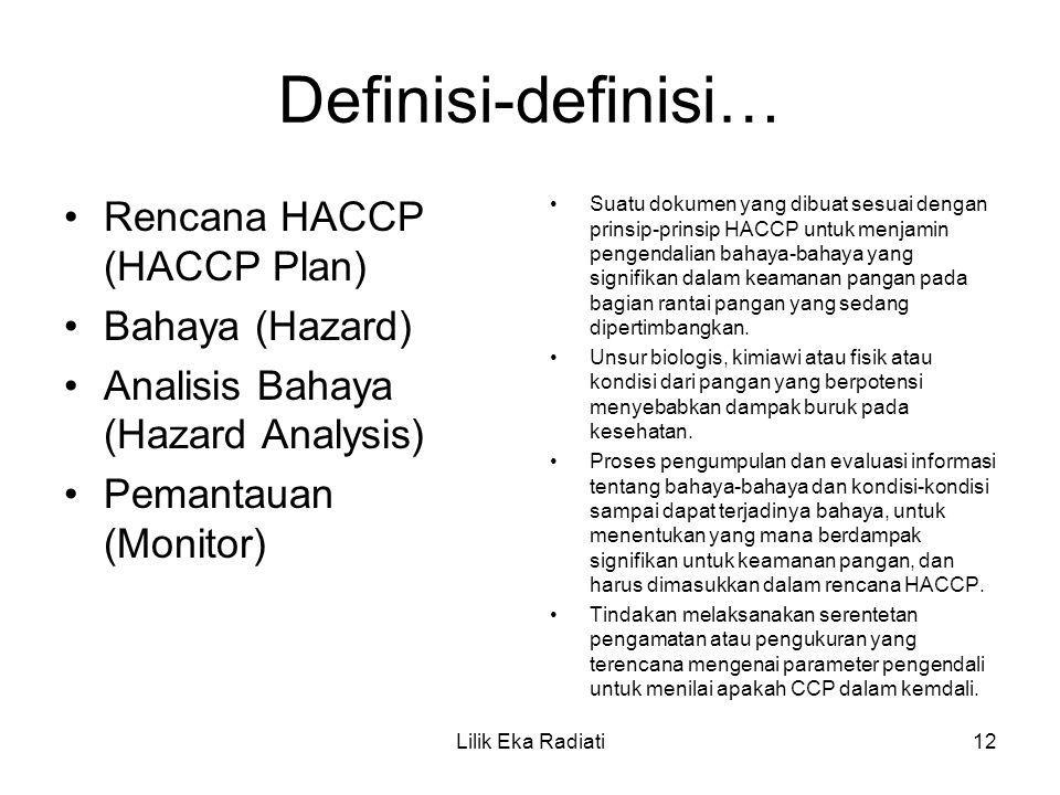Definisi-definisi… Rencana HACCP (HACCP Plan) Bahaya (Hazard)