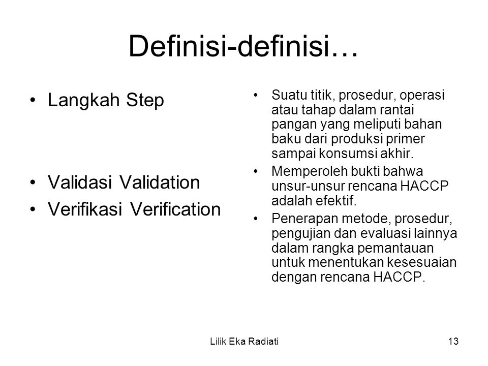 Definisi-definisi… Langkah Step Validasi Validation
