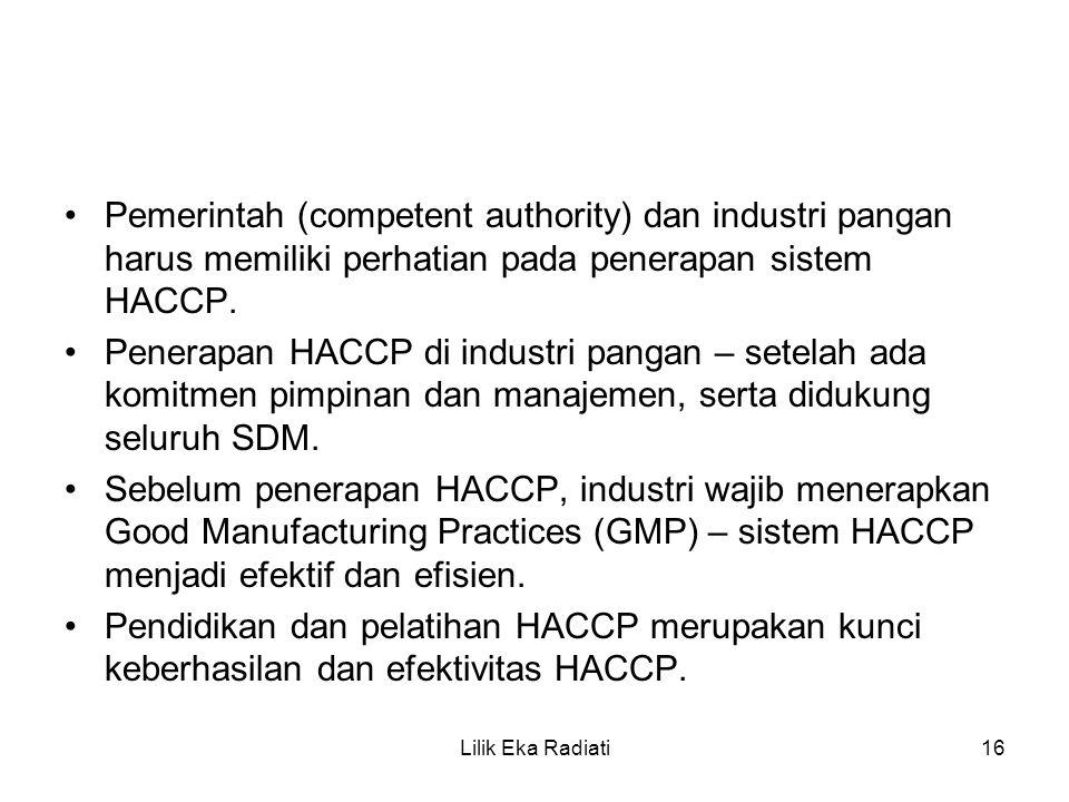 Pemerintah (competent authority) dan industri pangan harus memiliki perhatian pada penerapan sistem HACCP.