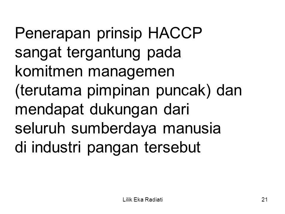 Penerapan prinsip HACCP sangat tergantung pada komitmen managemen