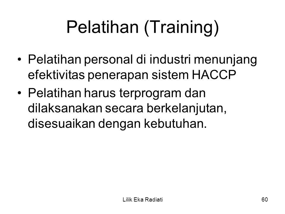 Pelatihan (Training) Pelatihan personal di industri menunjang efektivitas penerapan sistem HACCP.