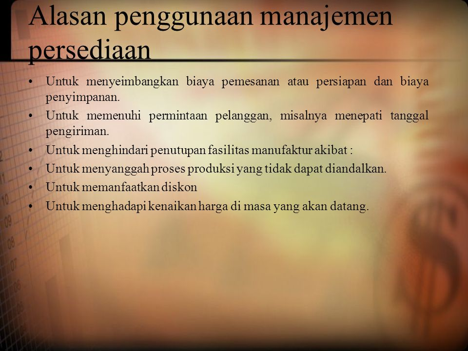 Alasan penggunaan manajemen persediaan