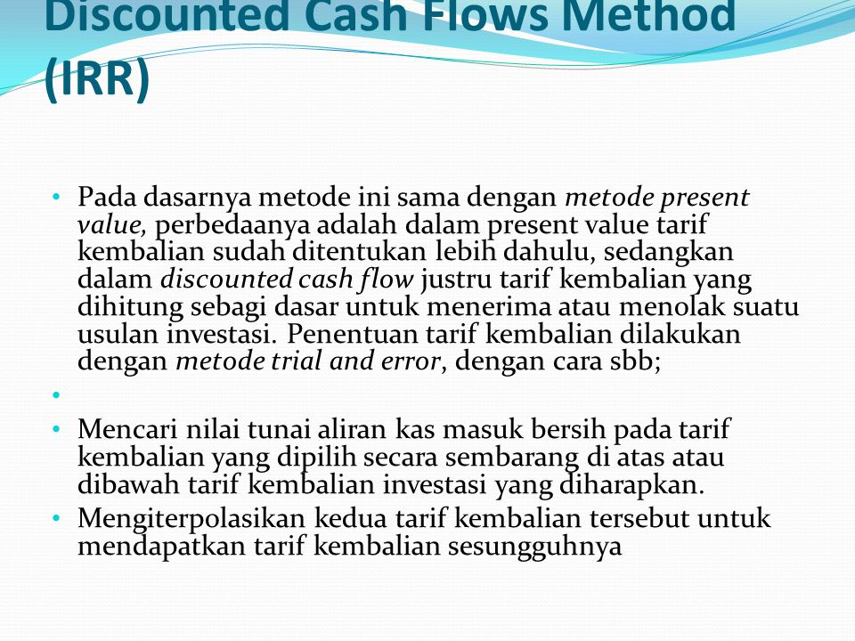 Discounted Cash Flows Method (IRR)