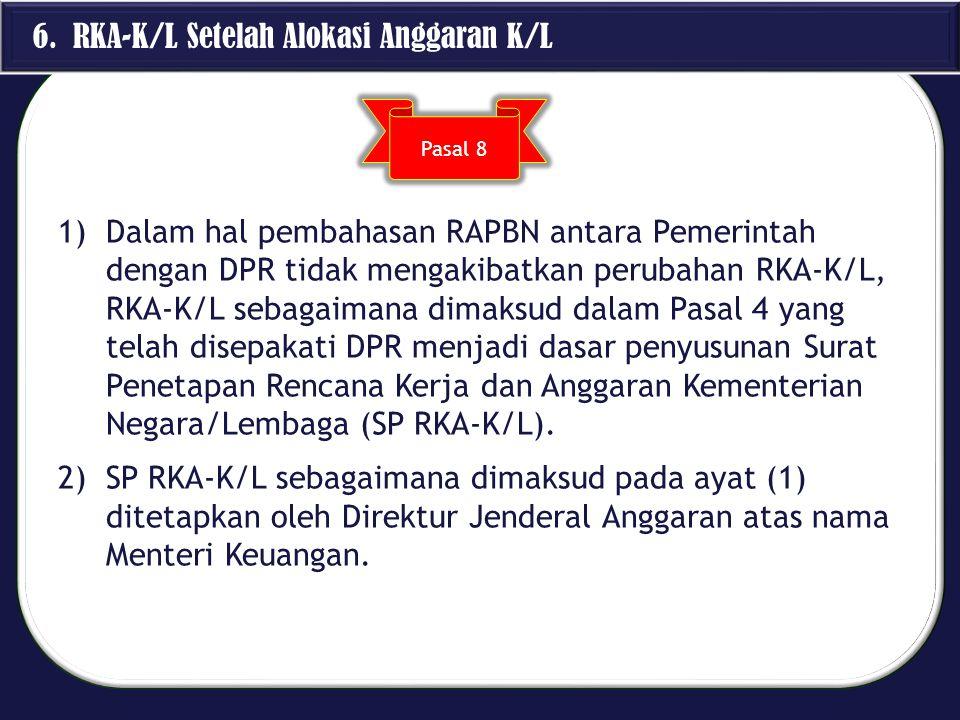 6. RKA-K/L Setelah Alokasi Anggaran K/L