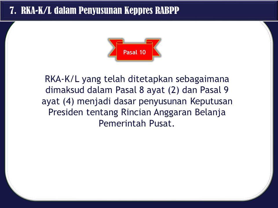 7. RKA-K/L dalam Penyusunan Keppres RABPP