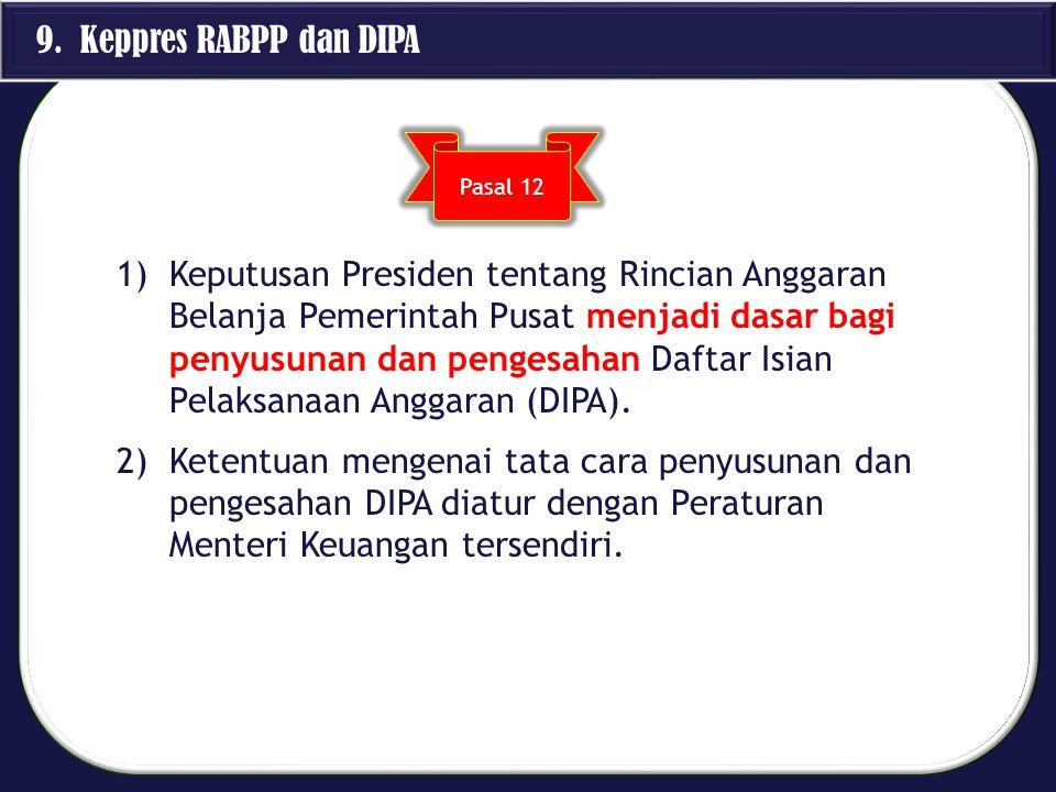 9. Keppres RABPP dan DIPA Pasal 12.