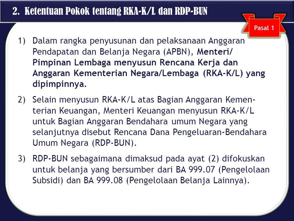 2. Ketentuan Pokok tentang RKA-K/L dan RDP-BUN