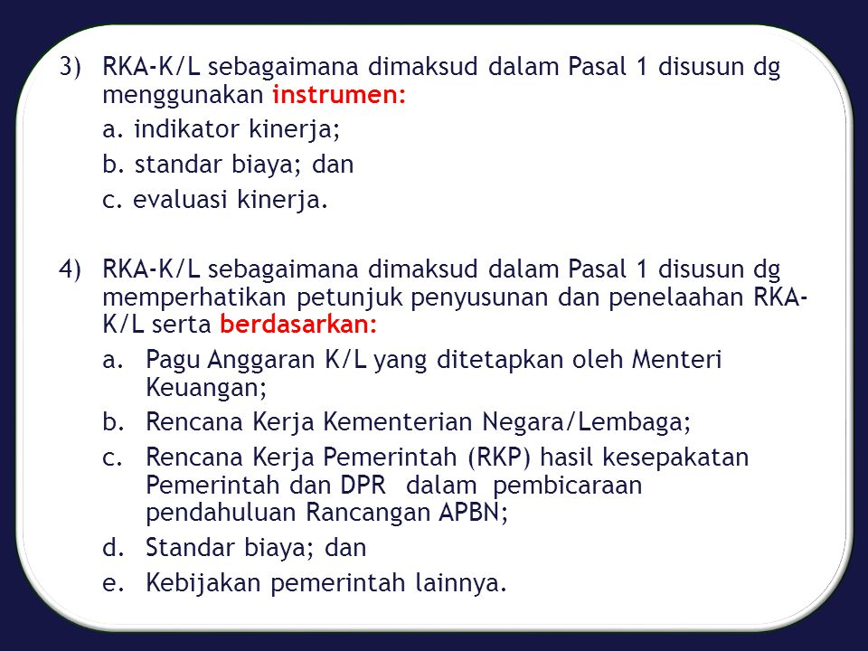 3) RKA-K/L sebagaimana dimaksud dalam Pasal 1 disusun dg menggunakan instrumen: