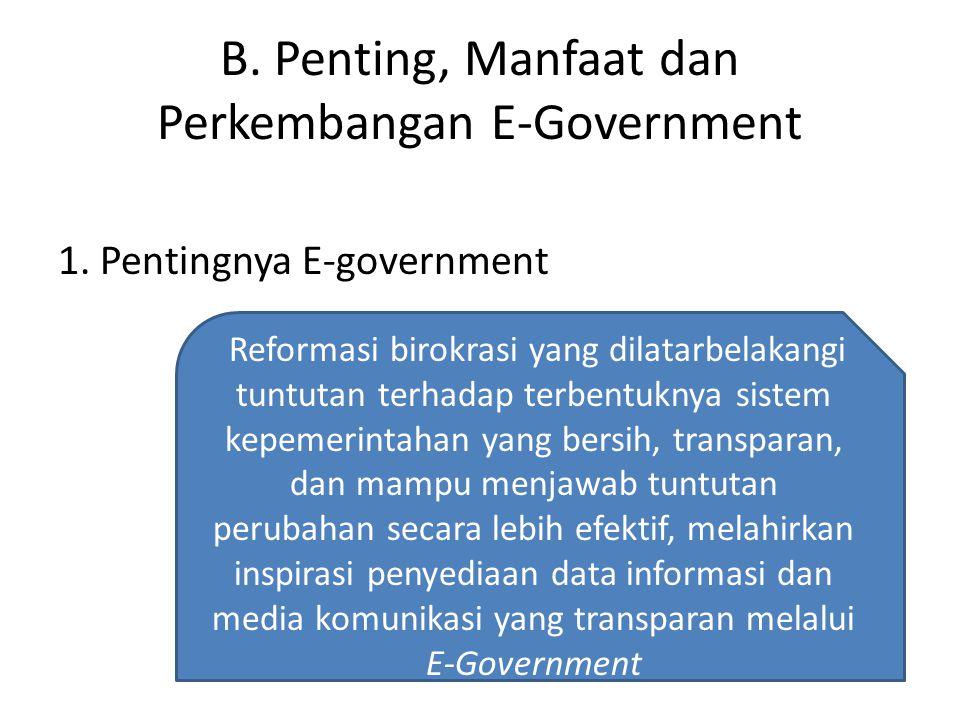 B. Penting, Manfaat dan Perkembangan E-Government
