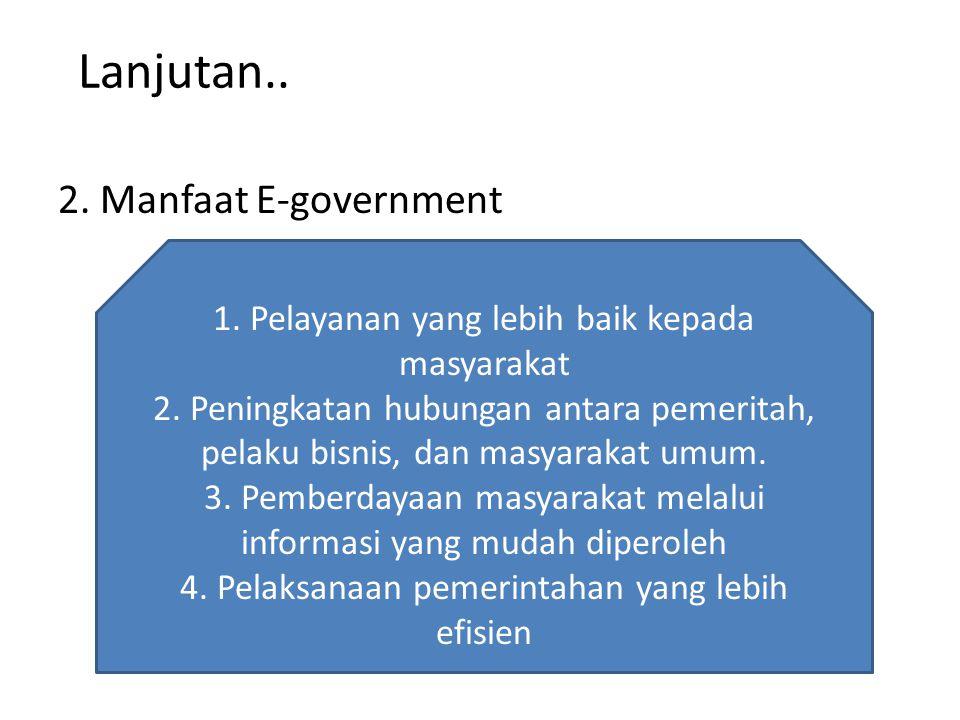Lanjutan.. 2. Manfaat E-government