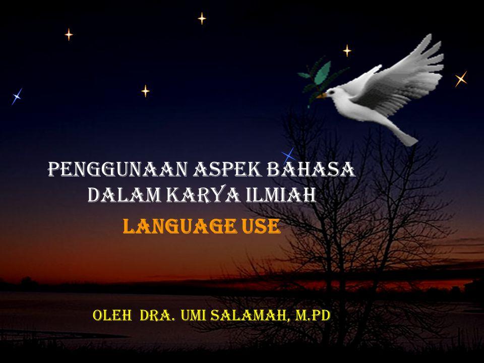 PENGGUNAAN ASPEK BAHASA DALAM KARYA ILMIAH Language use