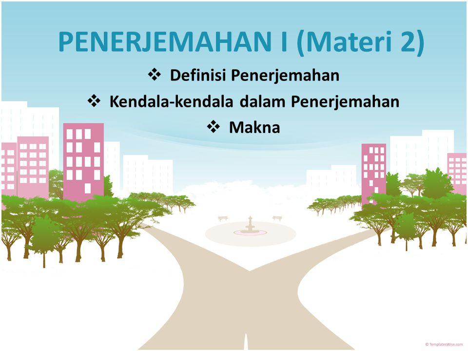 PENERJEMAHAN I (Materi 2)