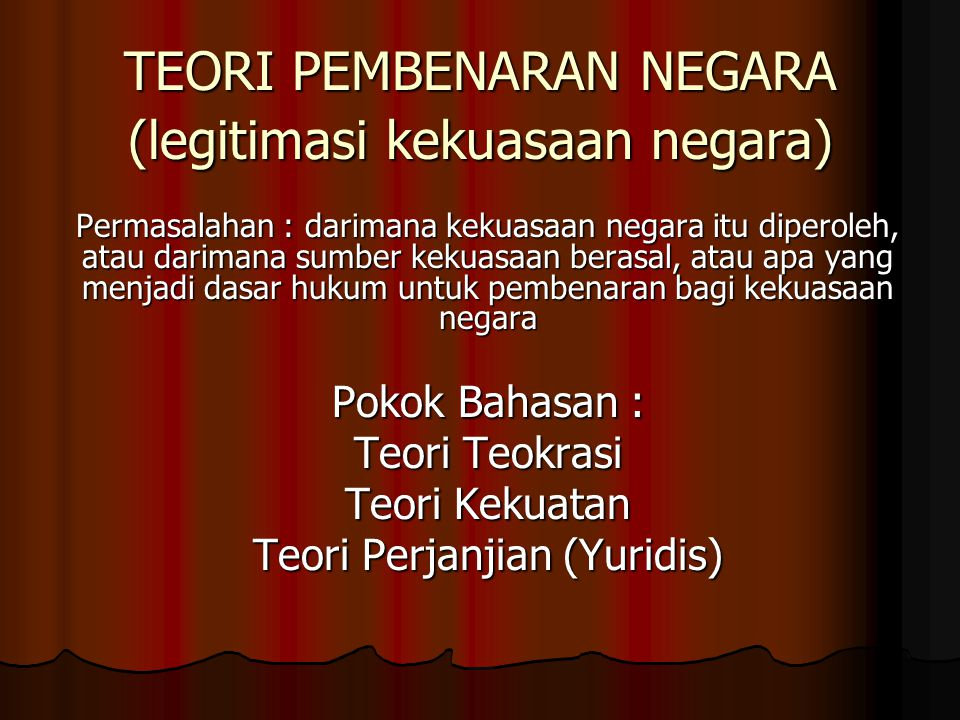 TEORI PEMBENARAN NEGARA (legitimasi kekuasaan negara)