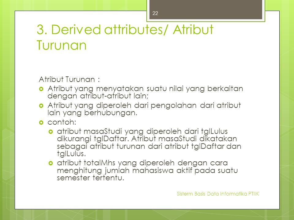 3. Derived attributes/ Atribut Turunan