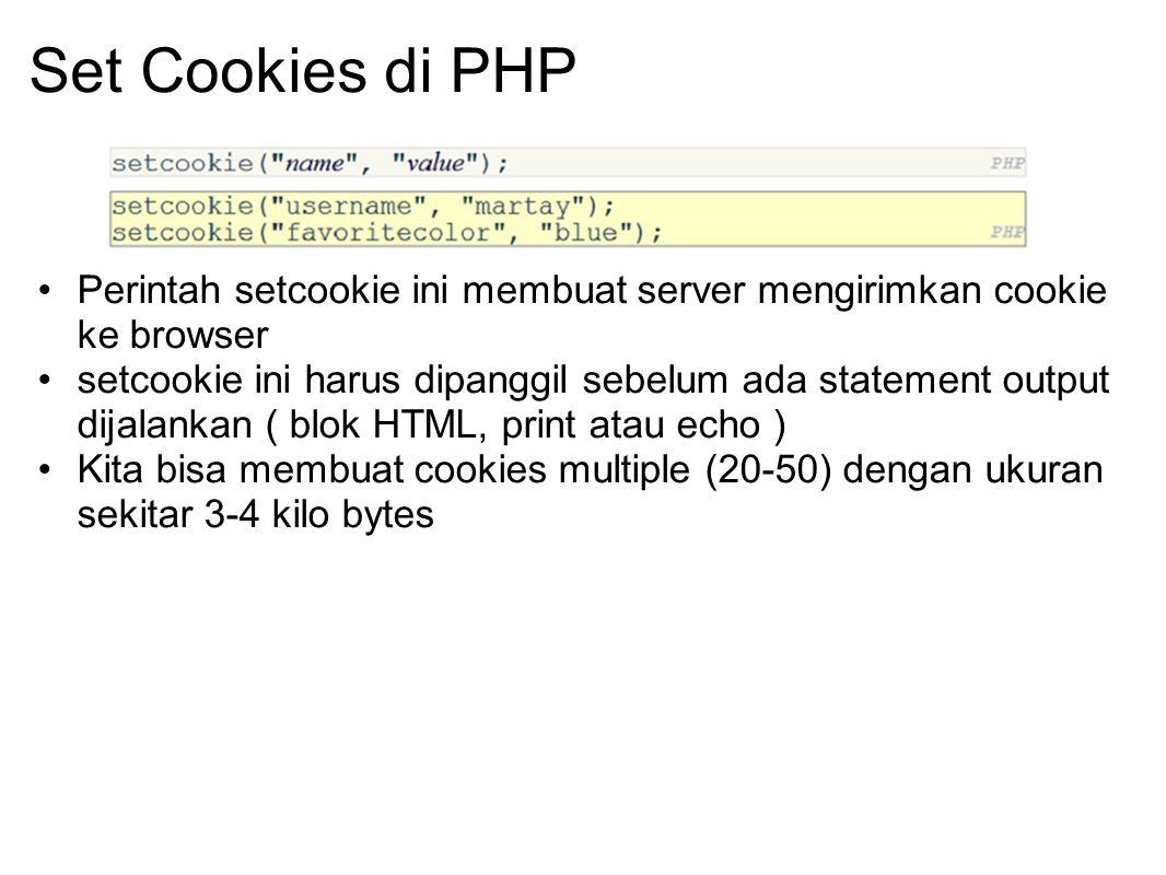 Set Cookies di PHP Perintah setcookie ini membuat server mengirimkan cookie ke browser.
