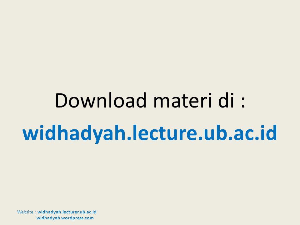 Download materi di : widhadyah.lecture.ub.ac.id