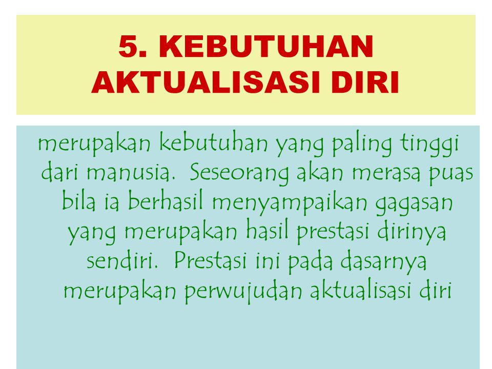 5. KEBUTUHAN AKTUALISASI DIRI