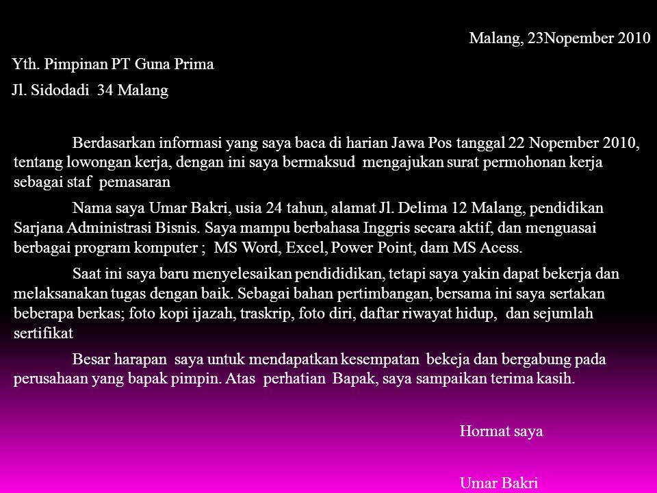 Malang, 23Nopember 2010 Yth. Pimpinan PT Guna Prima Jl