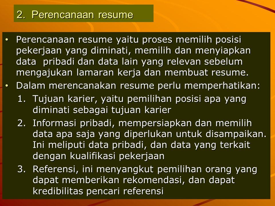 Pembuatan resume p 2. Perencanaan resume