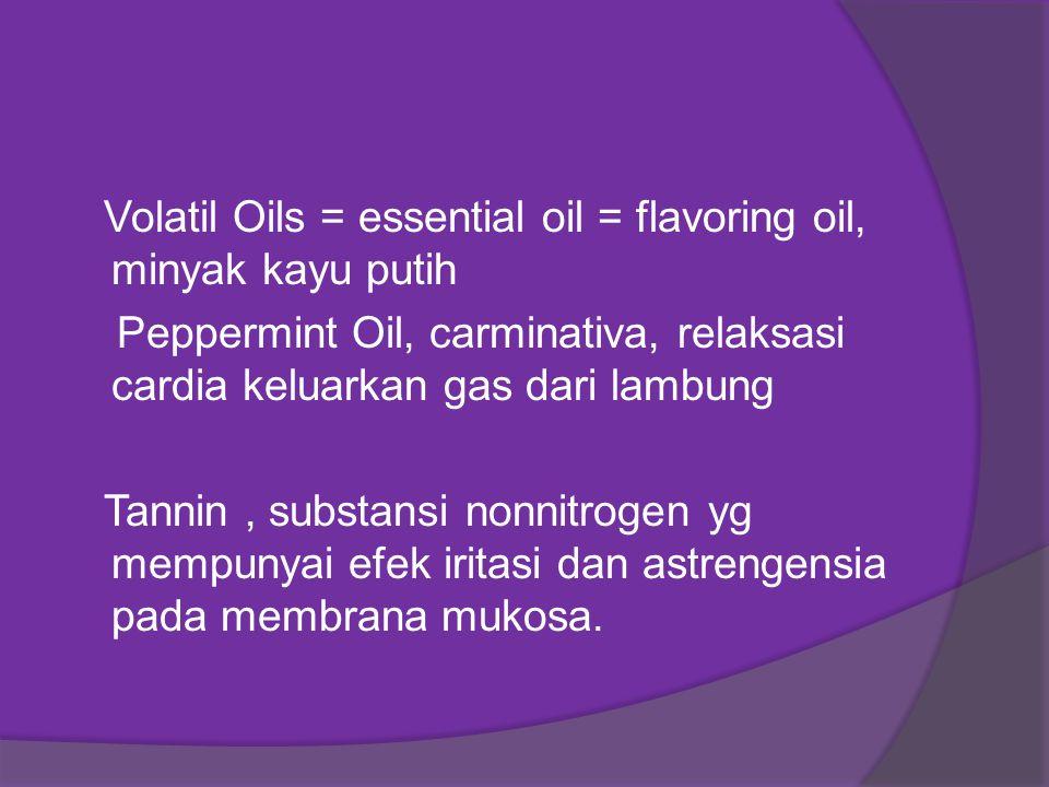 Volatil Oils = essential oil = flavoring oil, minyak kayu putih
