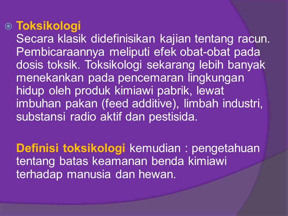 Toksikologi Secara klasik didefinisikan kajian tentang racun