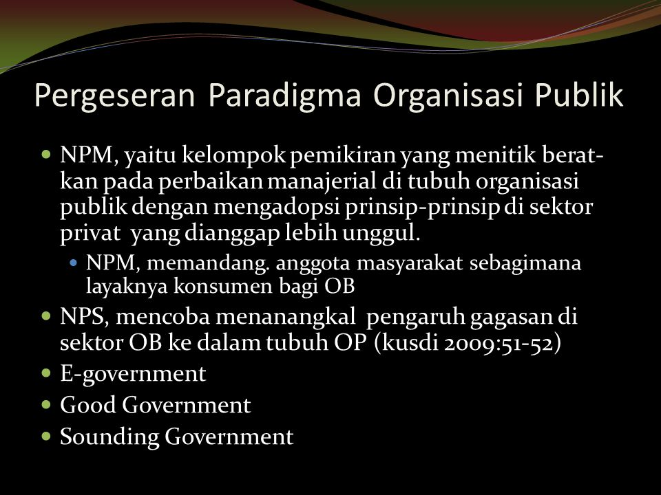 Pergeseran Paradigma Organisasi Publik