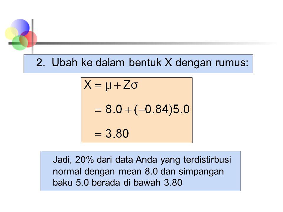 2. Ubah ke dalam bentuk X dengan rumus: