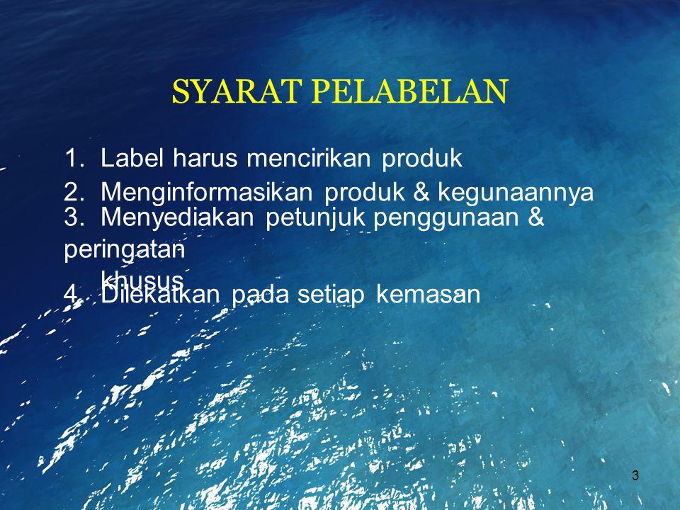 SYARAT PELABELAN 1. Label harus mencirikan produk