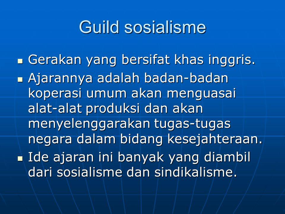 Guild sosialisme Gerakan yang bersifat khas inggris.