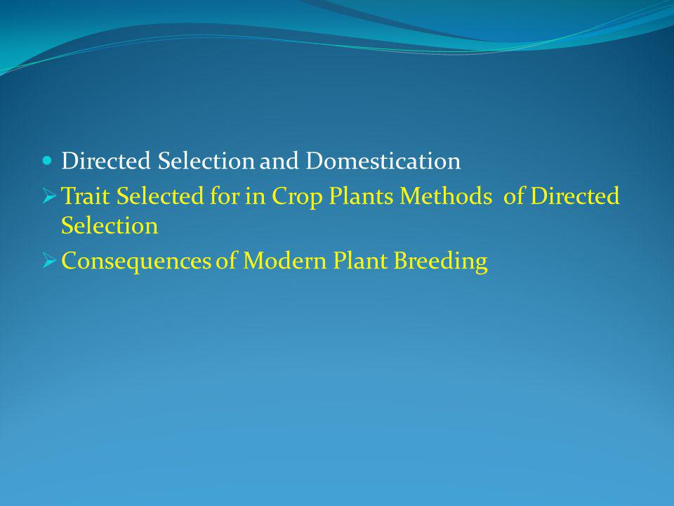 Directed Selection and Domestication