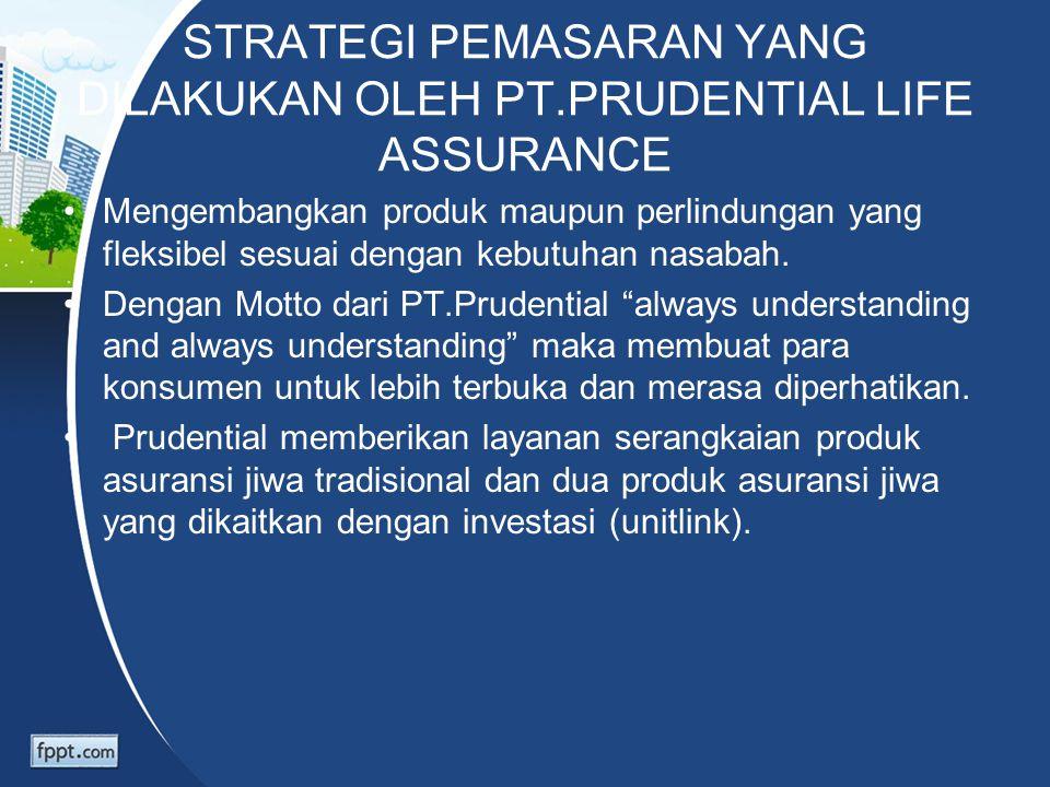 STRATEGI PEMASARAN YANG DILAKUKAN OLEH PT.PRUDENTIAL LIFE ASSURANCE