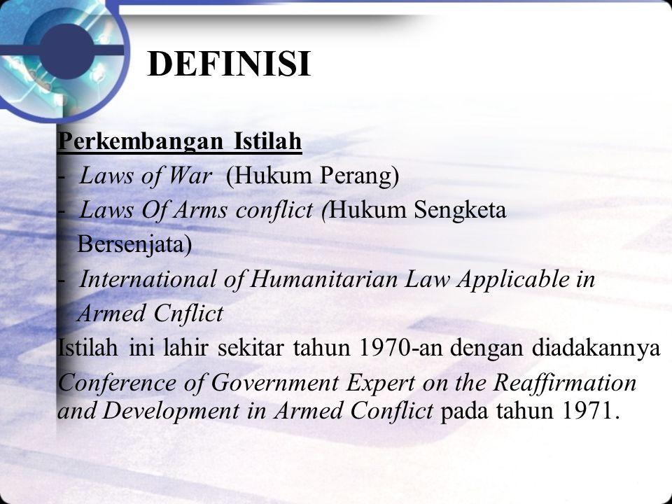 DEFINISI Perkembangan Istilah Laws of War (Hukum Perang)