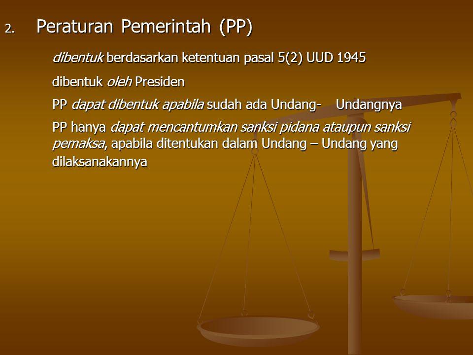 dibentuk berdasarkan ketentuan pasal 5(2) UUD 1945